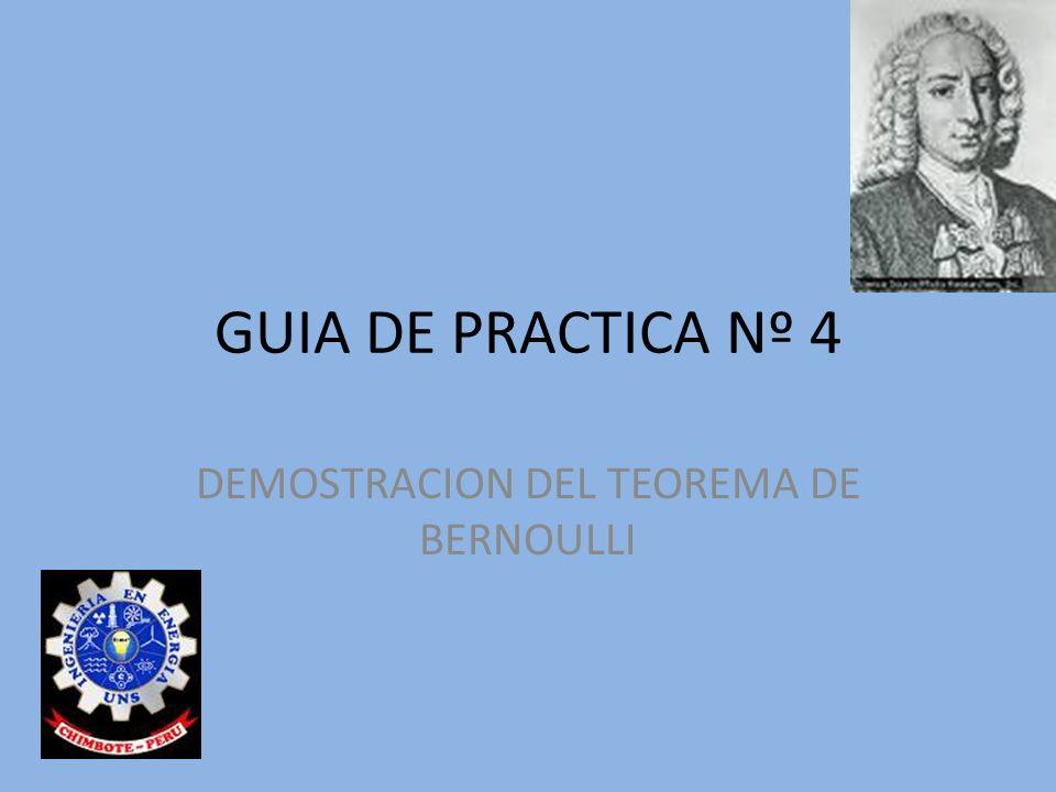 GUIA DE PRACTICA Nº 4 DEMOSTRACION DEL TEOREMA DE BERNOULLI