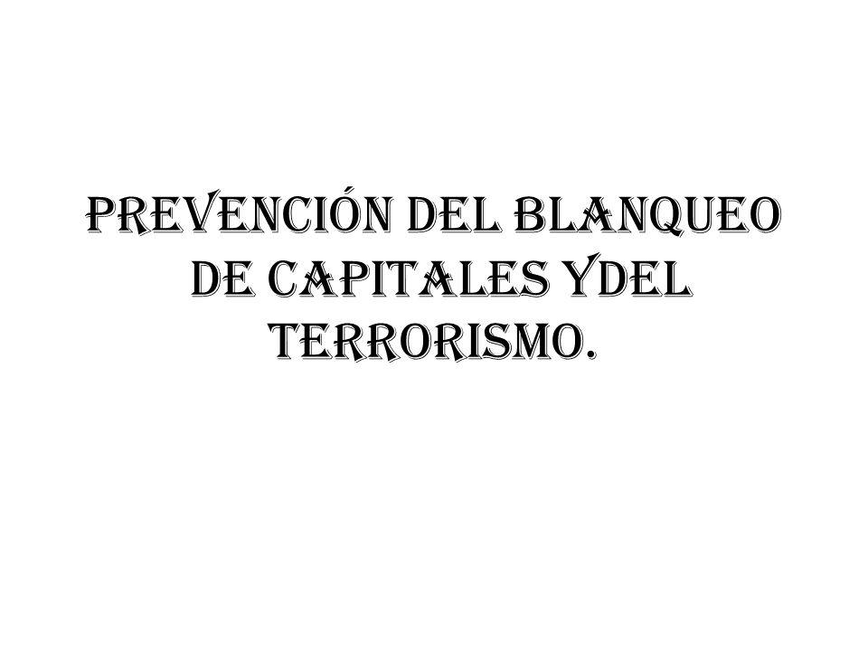 PREVENCIÓN DEL BLANQUEO DE CAPITALES YDEL TERRORISMO.