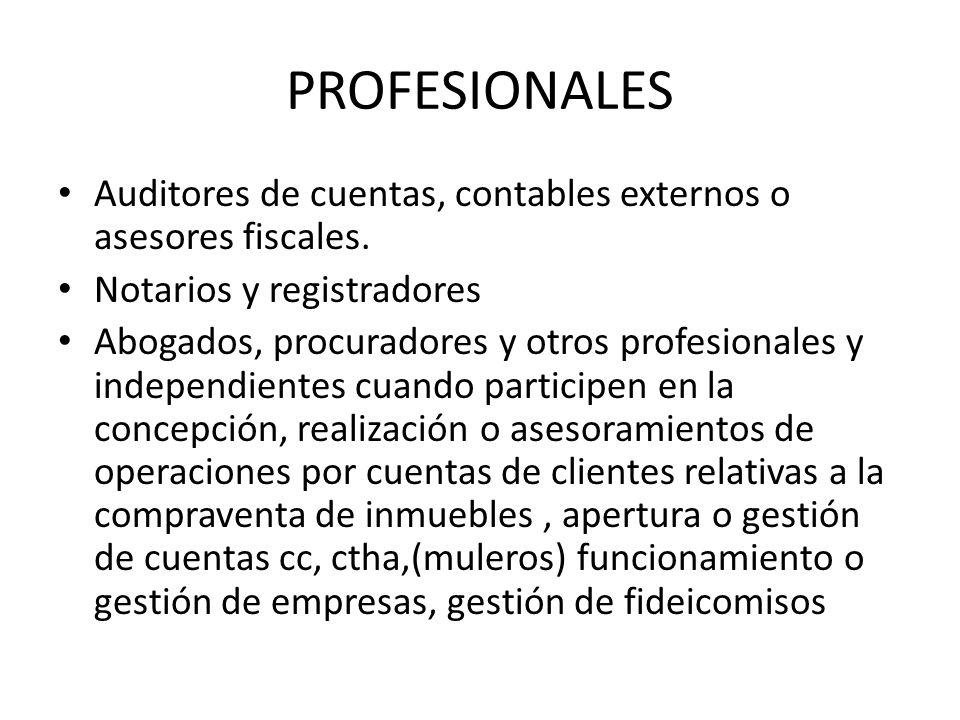 PROFESIONALES Auditores de cuentas, contables externos o asesores fiscales. Notarios y registradores Abogados, procuradores y otros profesionales y in