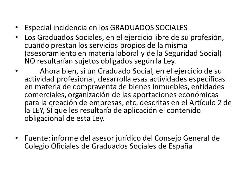 Especial incidencia en los GRADUADOS SOCIALES Los Graduados Sociales, en el ejercicio libre de su profesión, cuando prestan los servicios propios de l