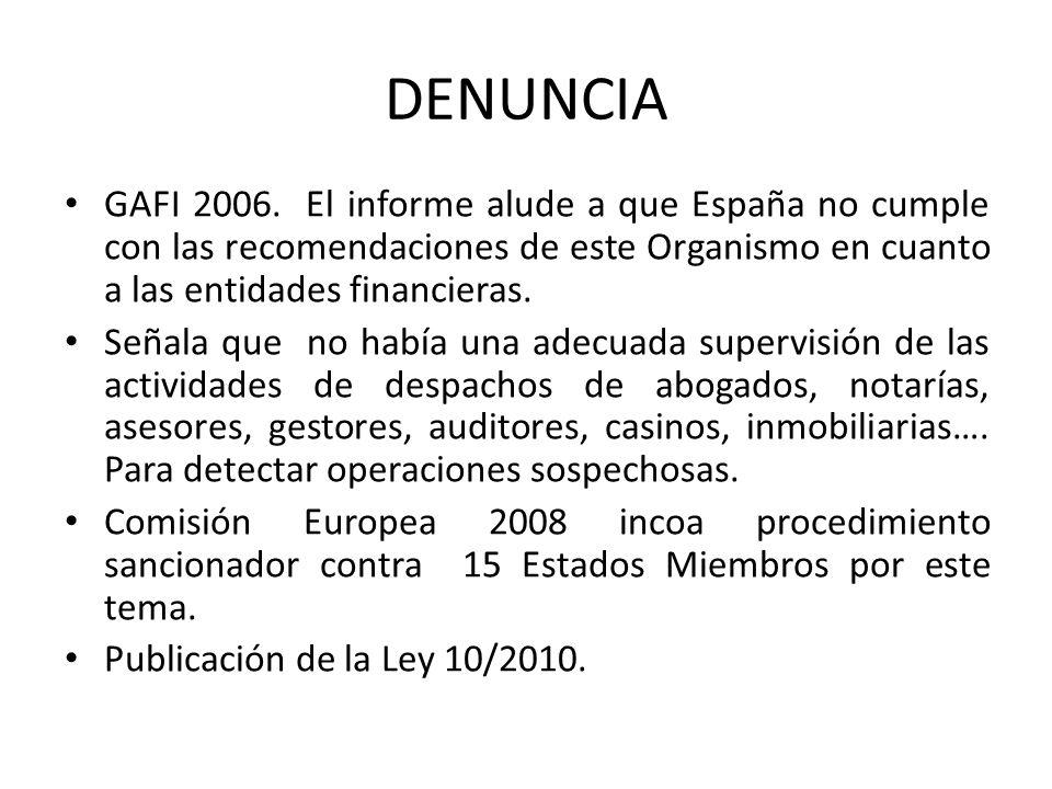 DENUNCIA GAFI 2006. El informe alude a que España no cumple con las recomendaciones de este Organismo en cuanto a las entidades financieras. Señala qu