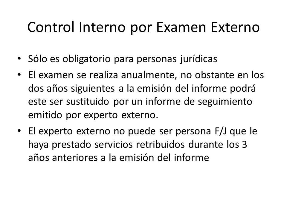 Control Interno por Examen Externo Sólo es obligatorio para personas jurídicas El examen se realiza anualmente, no obstante en los dos años siguientes