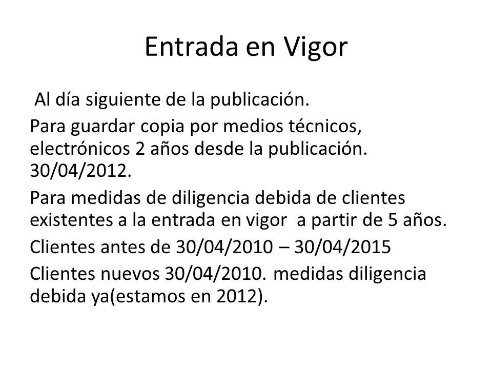 Entrada en Vigor Al día siguiente de la publicación. Para guardar copia por medios técnicos, electrónicos 2 años desde la publicación. 30/04/2012. Par