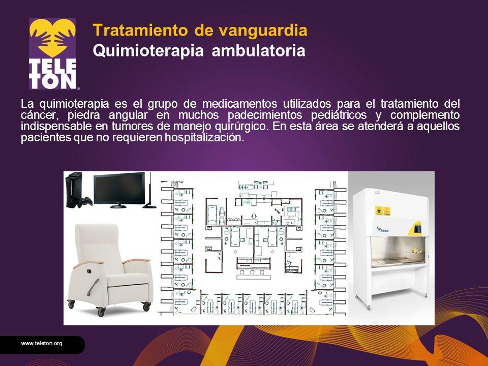 www.teleton.org Tratamiento de vanguardia Quimioterapia ambulatoria La quimioterapia es el grupo de medicamentos utilizados para el tratamiento del cá