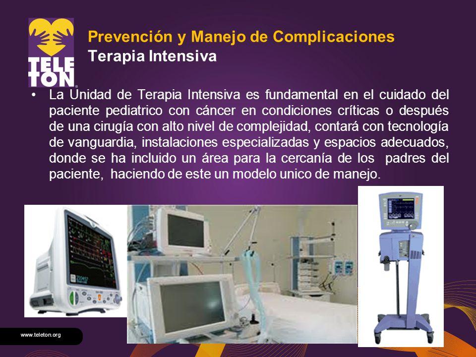 www.teleton.org Prevención y Manejo de Complicaciones Terapia Intensiva La Unidad de Terapia Intensiva es fundamental en el cuidado del paciente pedia