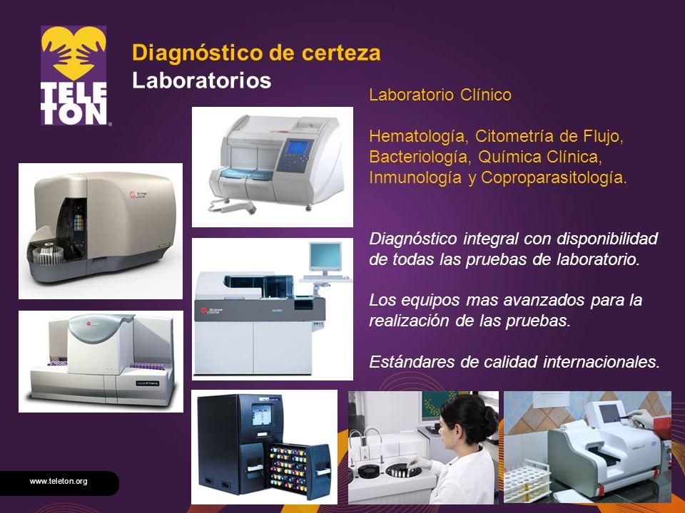 www.teleton.org Diagnóstico de certeza Laboratorios Laboratorio Clínico Hematología, Citometría de Flujo, Bacteriología, Química Clínica, Inmunología