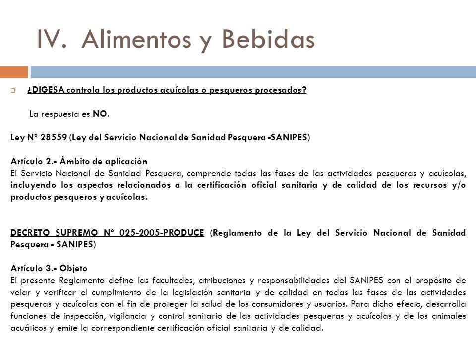 IV.Alimentos y Bebidas ¿DIGESA controla los productos acuícolas o pesqueros procesados.