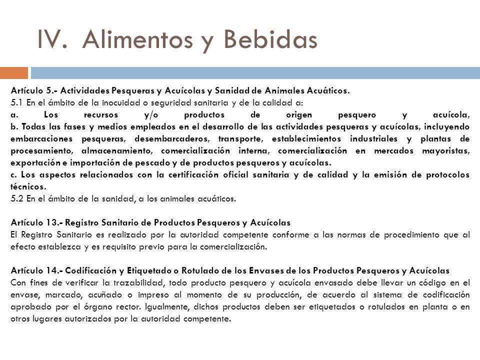 IV.Alimentos y Bebidas Artículo 5.- Actividades Pesqueras y Acuícolas y Sanidad de Animales Acuáticos.
