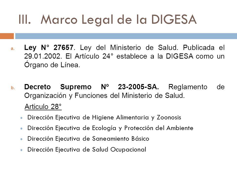 III.Marco Legal de la DIGESA a.Ley N° 27657. Ley del Ministerio de Salud.