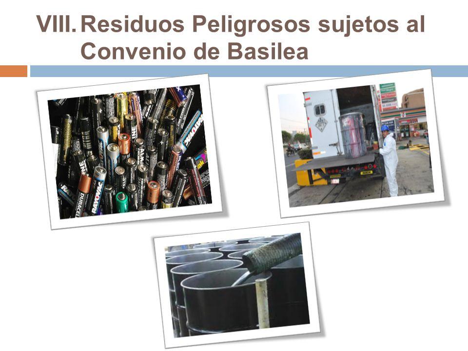VIII.Residuos Peligrosos sujetos al Convenio de Basilea