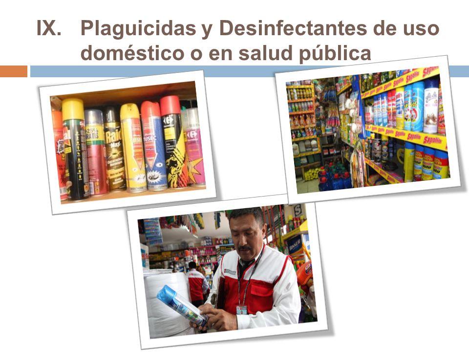 IX.Plaguicidas y Desinfectantes de uso doméstico o en salud pública