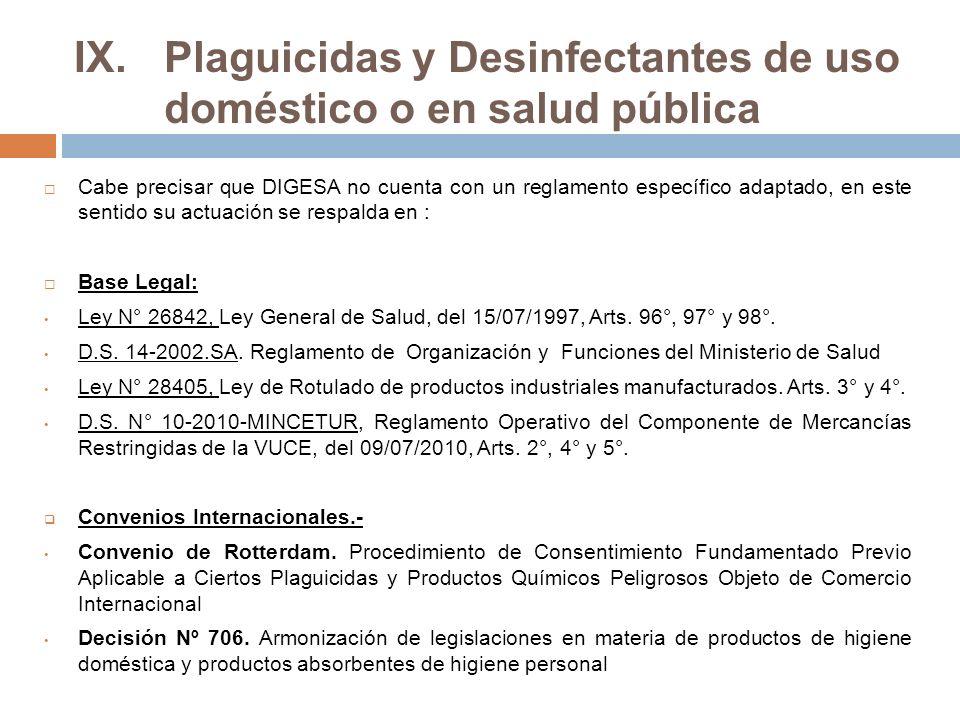 Cabe precisar que DIGESA no cuenta con un reglamento específico adaptado, en este sentido su actuación se respalda en : Base Legal: Ley N° 26842, Ley General de Salud, del 15/07/1997, Arts.