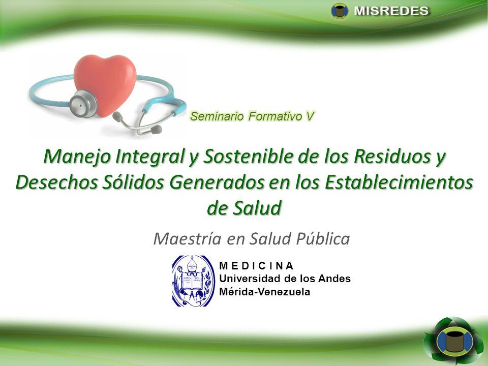 Manejo Integral y Sostenible de los Residuos y Desechos Sólidos Generados en los Establecimientos de Salud Maestría en Salud Pública