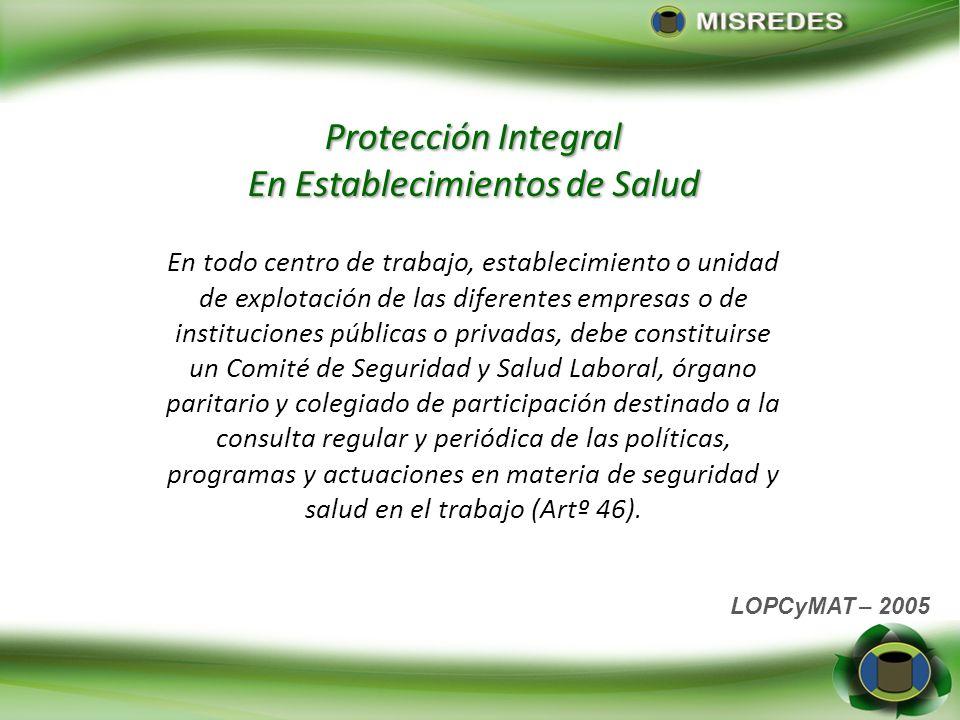 Protección Integral En Establecimientos de Salud Promover y mantener el más alto nivel de bienestar físico, mental y social de los trabajadores, en to