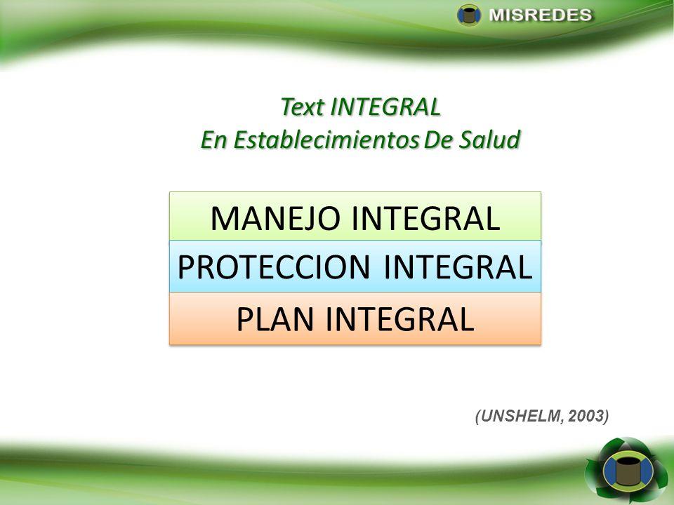 Elementos Básicos de un Plan Nacional de Higiene, Seguridad y Ambiente para el Manejo Integral de los Desechos Generados en los Servicios de los Estab