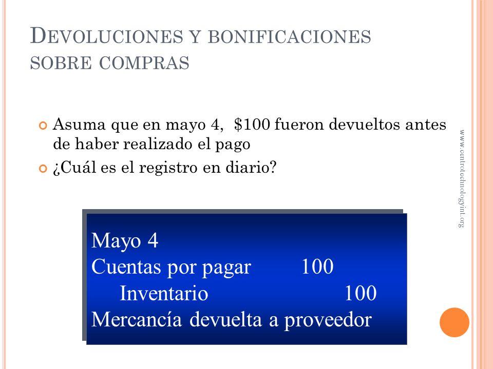 C OMPRAS DE MERCANCÍA (S ISTEMA PERPETUO ) Mayo 1 Inventario $2,000 Cuentas por pagar $2,000 Compras a crédito Inventario Cuentas por pagar 2,000 2,00