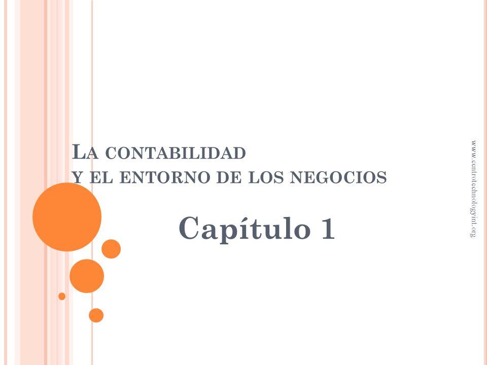 Recursos económicos Derechos sobre los recursos aportados E CUACIÓN CONTABLE Activos = Pasivos + capital www.centrotechnologyint.org