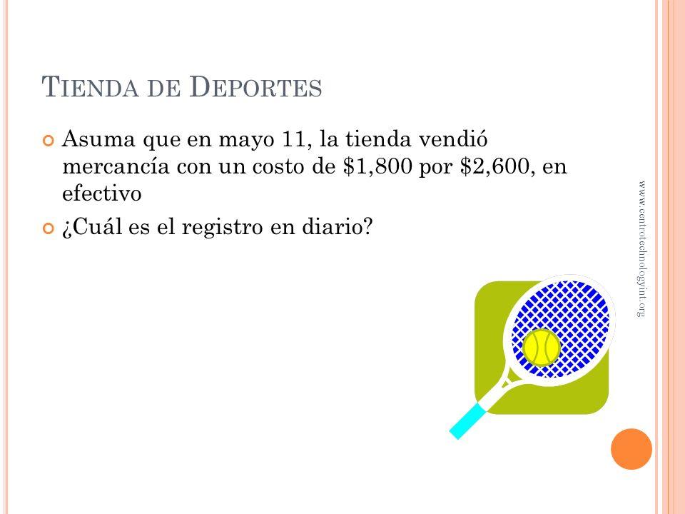 R EGISTRO DE LOS COSTOS DE TRANSPORTE Asuma que en mayo 9, la tienda de deportes pago $60 por fletes ¿Cuál es el registro en diario? Mayo 9 Inventario