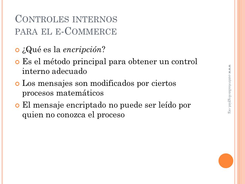 Número de tarjetas de crédito Virus de computadora Compañías difíciles de identificar C ONTROLES INTERNOS PARA EL E -C OMMERCE www.centrotechnologyint