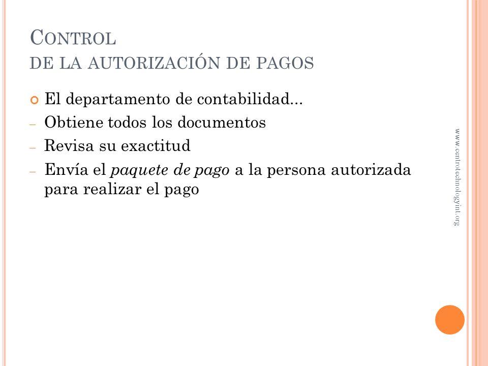 C ONTROL DE LA AUTORIZACIÓN DE PAGOS Requisición de compra Orden de compra Factura Entrada de almacén Paquete de pago www.centrotechnologyint.org