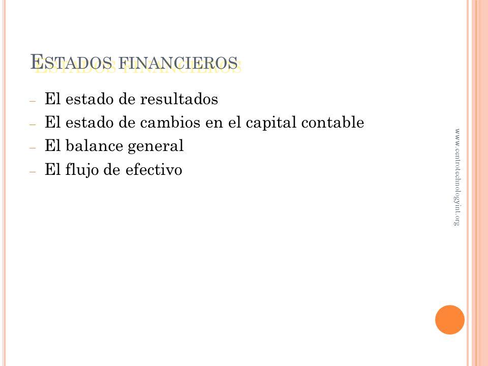 – Son el producto final del proceso contable – Son el producto final del proceso contable – Nos reflejan la posición financiera de la entidad – Nos re