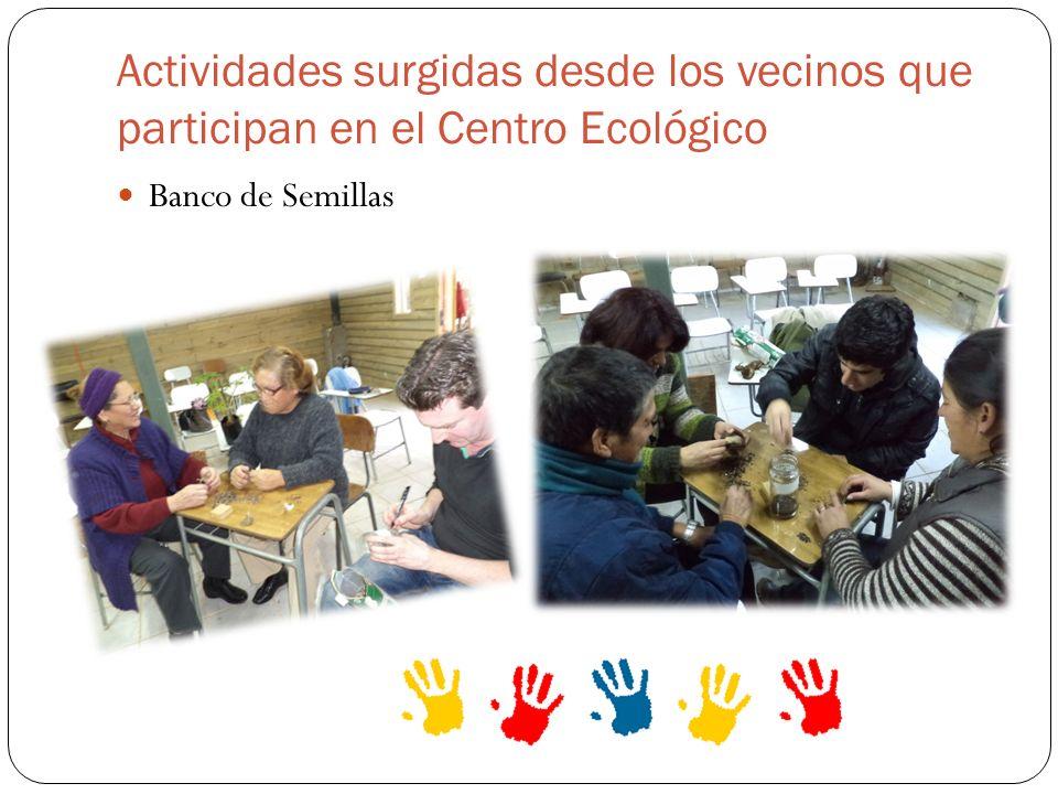 Actividades surgidas desde los vecinos que participan en el Centro Ecológico Banco de Semillas