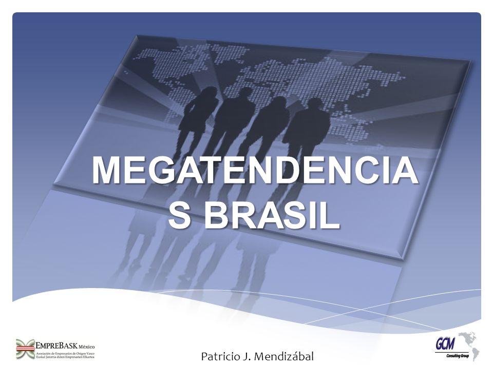 MEGATENDENCIA S BRASIL MEGATENDENCIA S BRASIL Patricio J. Mendizábal