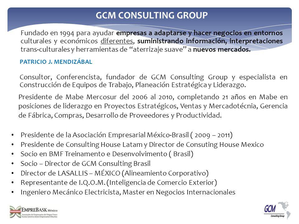 PATRICIO J. MENDIZÁBAL Consultor, Conferencista, fundador de GCM Consulting Group y especialista en Construcción de Equipos de Trabajo, Planeación Est