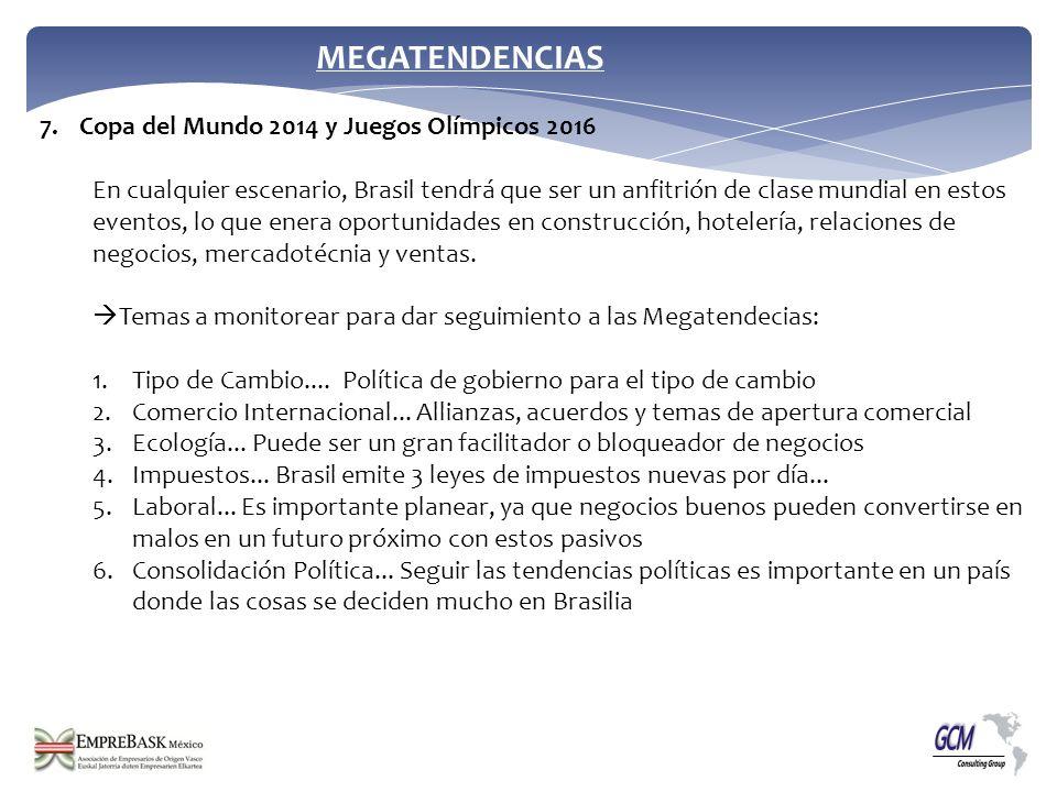 7.Copa del Mundo 2014 y Juegos Olímpicos 2016 En cualquier escenario, Brasil tendrá que ser un anfitrión de clase mundial en estos eventos, lo que ene