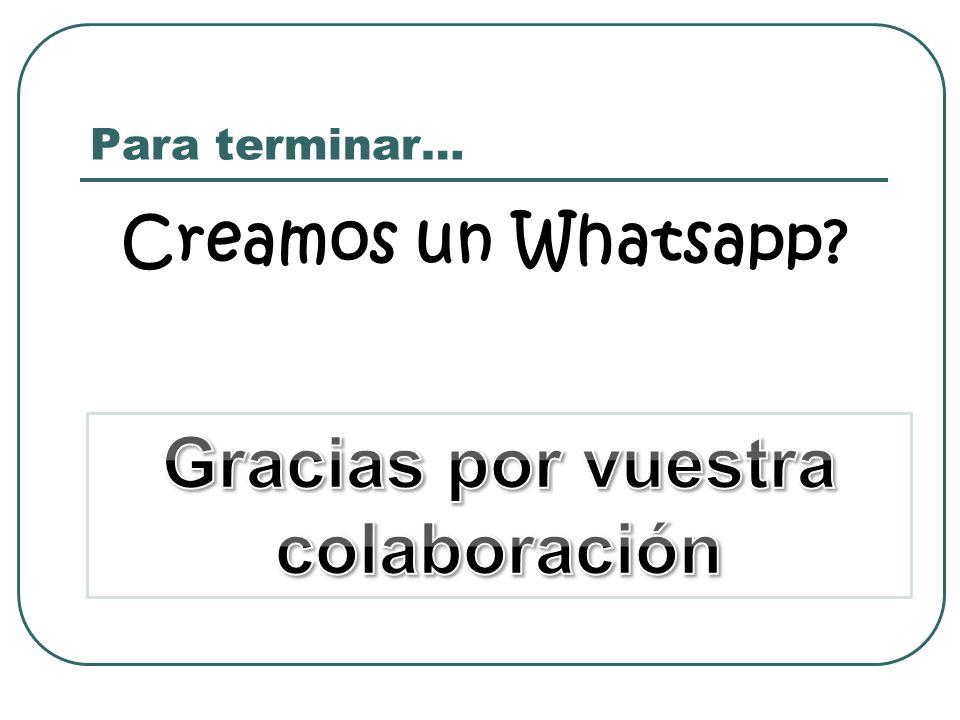 Para terminar… Creamos un Whatsapp?