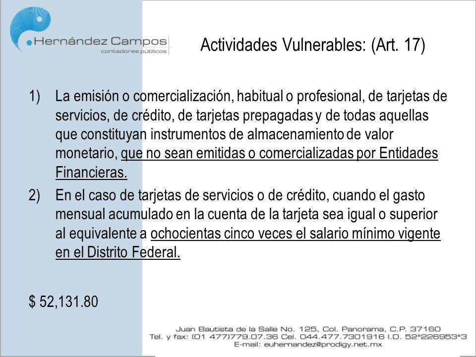 Actividades Vulnerables: (Art. 17) 1)La emisión o comercialización, habitual o profesional, de tarjetas de servicios, de crédito, de tarjetas prepagad