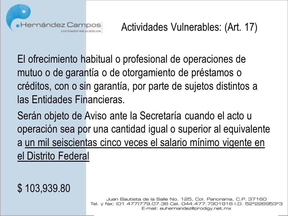 Actividades Vulnerables: (Art. 17) El ofrecimiento habitual o profesional de operaciones de mutuo o de garantía o de otorgamiento de préstamos o crédi