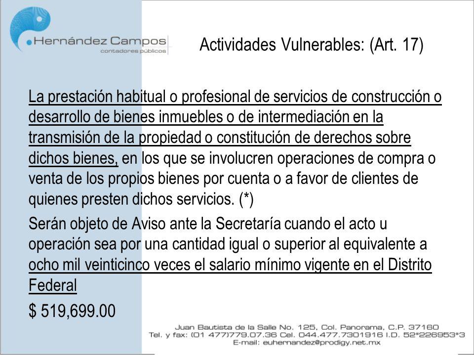 Actividades Vulnerables: (Art. 17) La prestación habitual o profesional de servicios de construcción o desarrollo de bienes inmuebles o de intermediac