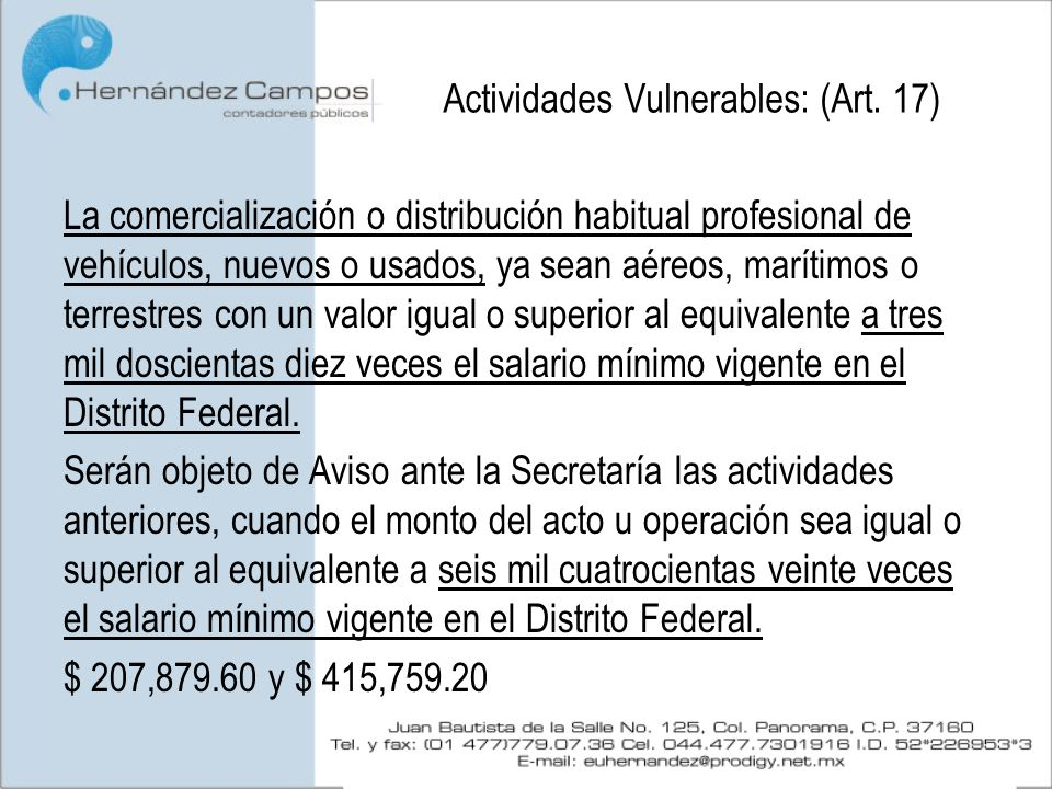 Actividades Vulnerables: (Art. 17) La comercialización o distribución habitual profesional de vehículos, nuevos o usados, ya sean aéreos, marítimos o