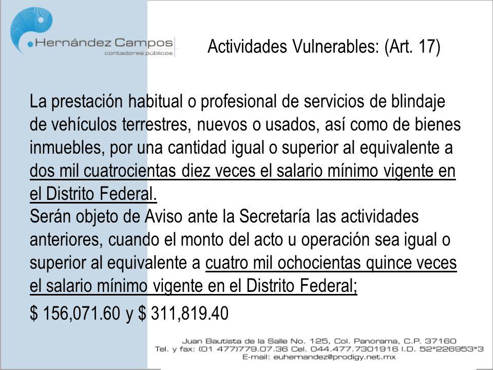 Actividades Vulnerables: (Art. 17) La prestación habitual o profesional de servicios de blindaje de vehículos terrestres, nuevos o usados, así como de