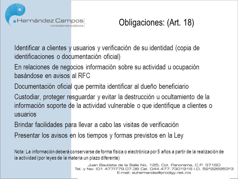 Obligaciones: (Art. 18) Identificar a clientes y usuarios y verificación de su identidad (copia de identificaciones o documentación oficial) En relaci