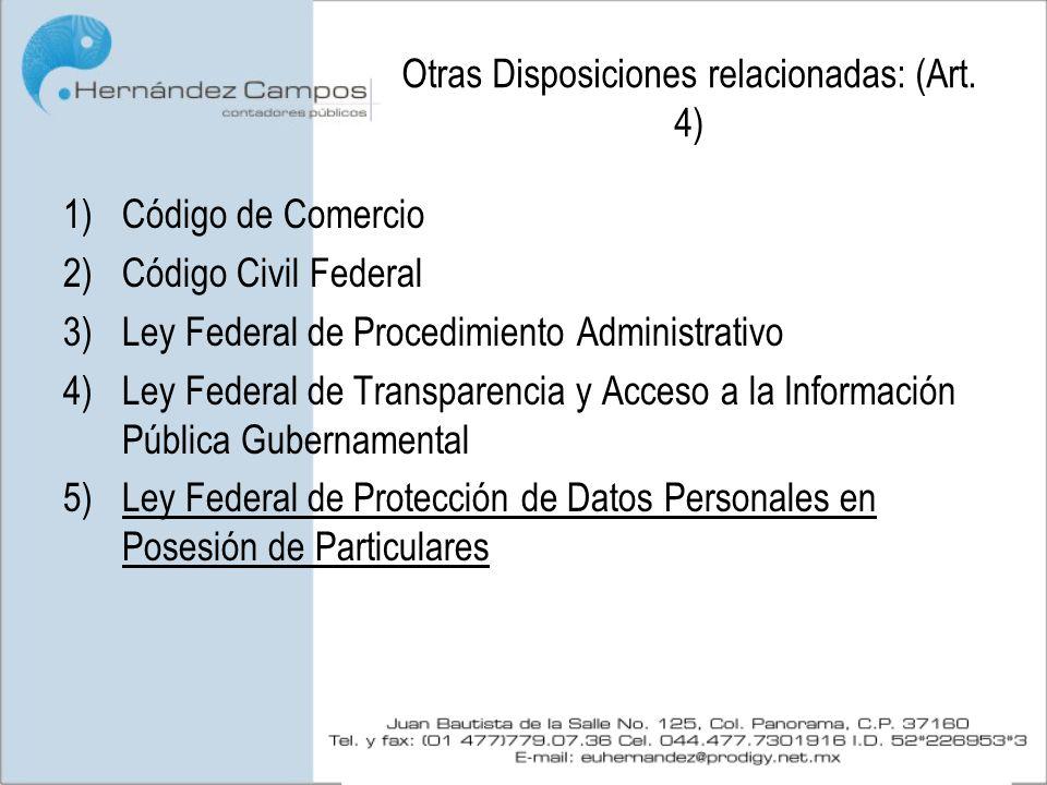 Otras Disposiciones relacionadas: (Art. 4) 1)Código de Comercio 2)Código Civil Federal 3)Ley Federal de Procedimiento Administrativo 4)Ley Federal de