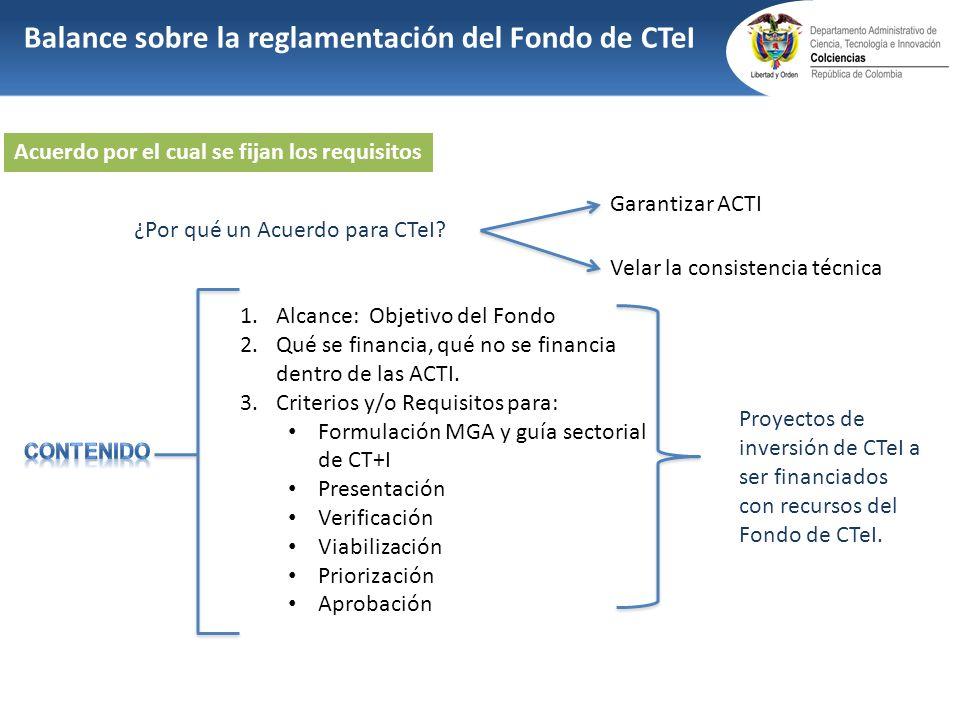 1.Alcance: Objetivo del Fondo 2.Qué se financia, qué no se financia dentro de las ACTI. 3.Criterios y/o Requisitos para: Formulación MGA y guía sector