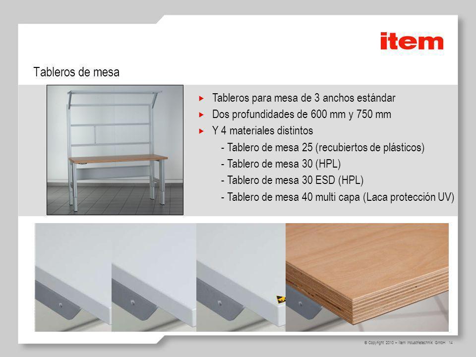 14 © Copyright 2010 – item Industrietechnik GmbH Tableros de mesa Tableros para mesa de 3 anchos estándar Dos profundidades de 600 mm y 750 mm Y 4 mat