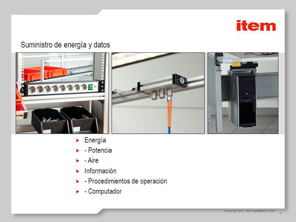 18 © Copyright 2010 – item Industrietechnik GmbH Suministro de energía y datos Energía - Potencia - Aire Información - Procedimientos de operación - Computador