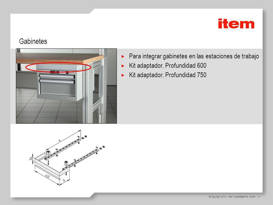 19 © Copyright 2010 – item Industrietechnik GmbH Gabinetes Para integrar gabinetes en las estaciones de trabajo Kit adaptador, Profundidad 600 Kit ada