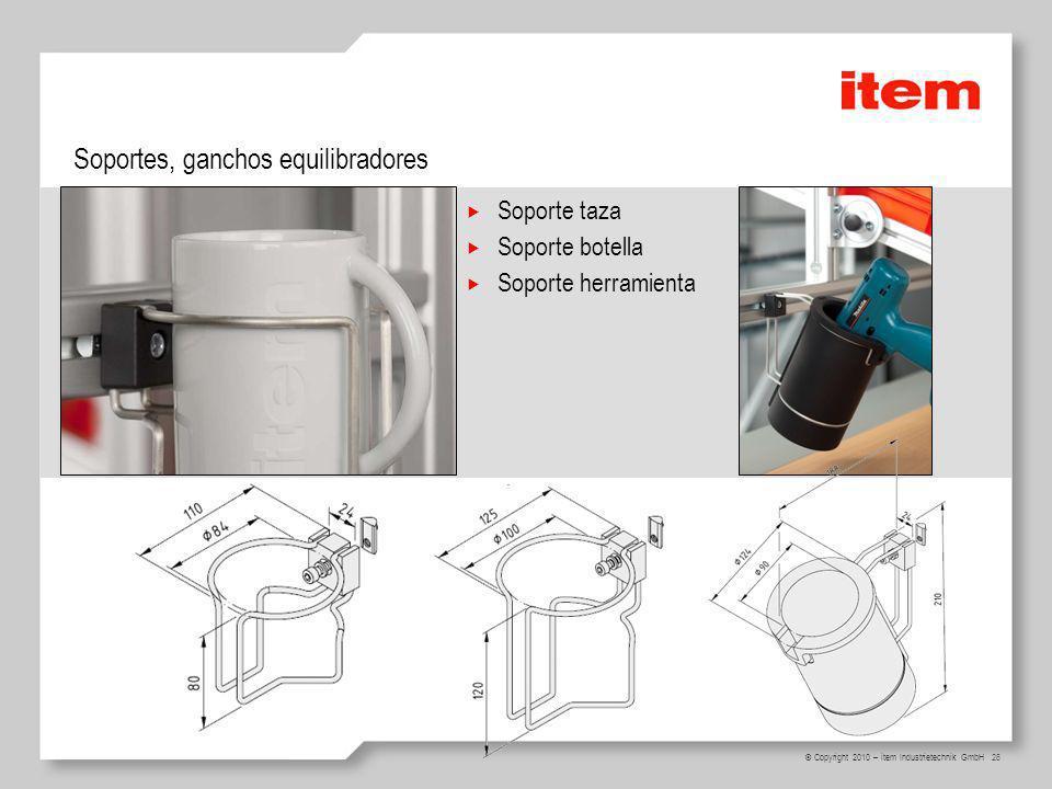 26 © Copyright 2010 – item Industrietechnik GmbH Soporte taza Soporte botella Soporte herramienta Soportes, ganchos equilibradores