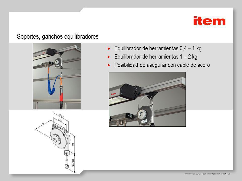 28 © Copyright 2010 – item Industrietechnik GmbH Equilibrador de herramientas 0,4 – 1 kg Equilibrador de herramientas 1 – 2 kg Posibilidad de asegurar con cable de acero Soportes, ganchos equilibradores
