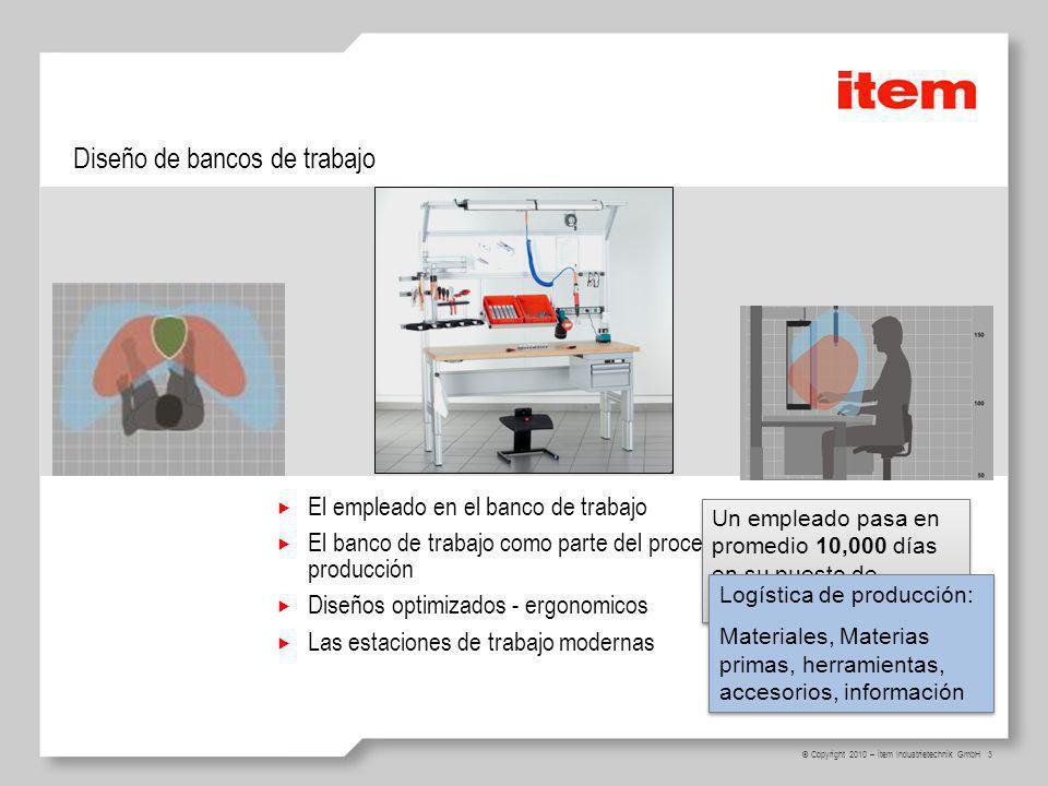 4 © Copyright 2010 – item Industrietechnik GmbH Diseño de bancos de trabajo El concepto de banco de trabajo de item 30 años de experiencia en el diseño de bancos de trabajo El nuevo concepto de mesa para item - Ergonomíca - Altura ajustable (electrica o manualmente) - Alistamiento rápido