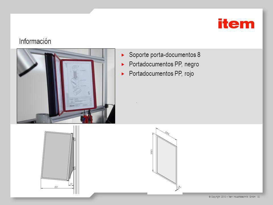 32 © Copyright 2010 – item Industrietechnik GmbH Información Soporte porta-documentos 8 Portadocumentos PP, negro Portadocumentos PP, rojo