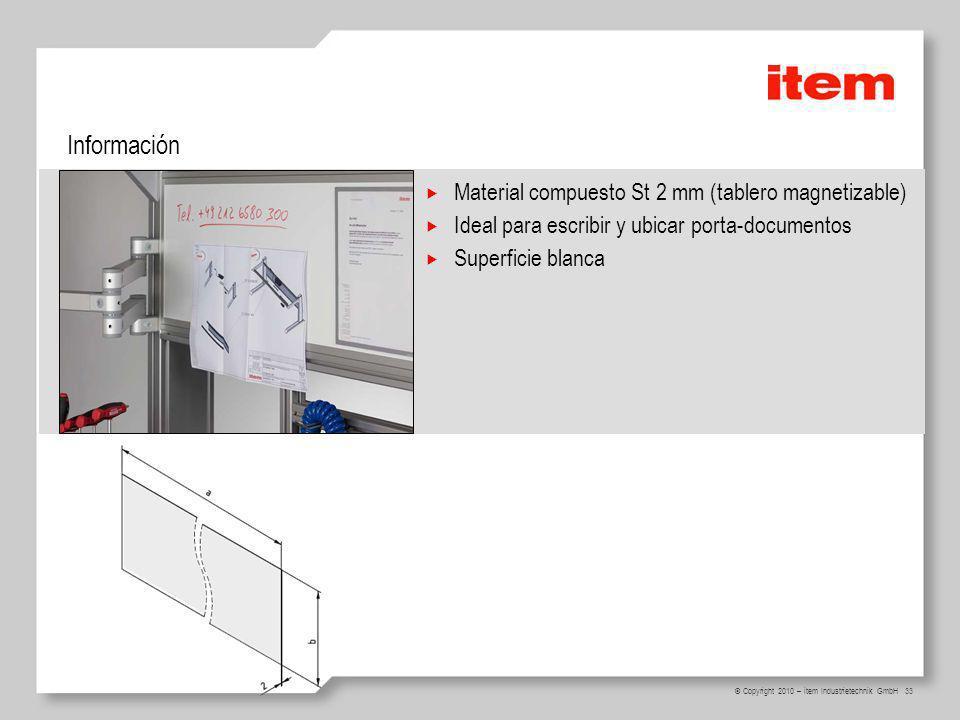 33 © Copyright 2010 – item Industrietechnik GmbH Información Material compuesto St 2 mm (tablero magnetizable) Ideal para escribir y ubicar porta-docu