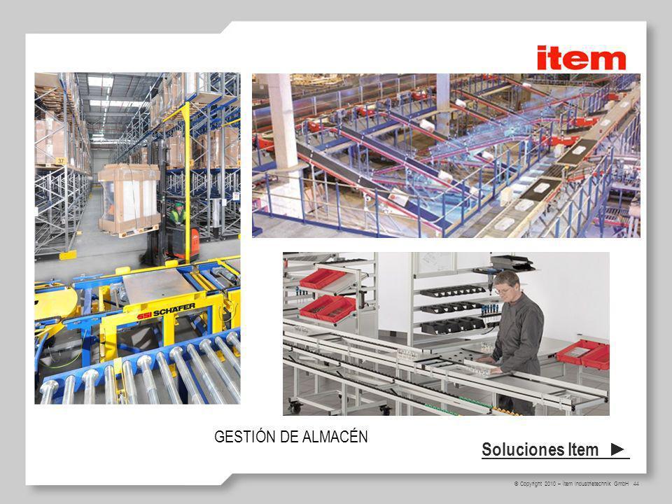 44 © Copyright 2010 – item Industrietechnik GmbH Soluciones Item GESTIÓN DE ALMACÉN
