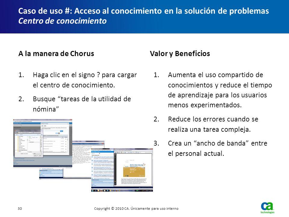 Caso de uso # : Acceso al conocimiento en la solución de problemas Centro de conocimiento 1.Haga clic en el signo ? para cargar el centro de conocimie