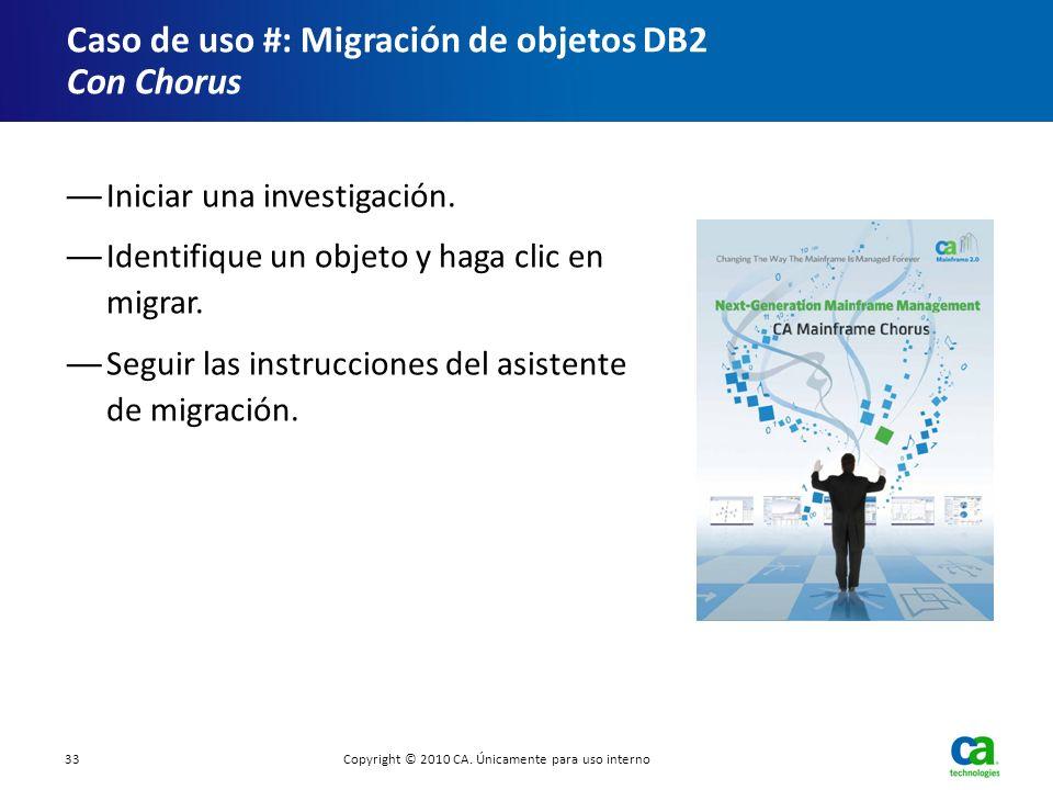 Iniciar una investigación. Identifique un objeto y haga clic en migrar. Seguir las instrucciones del asistente de migración. Caso de uso #: Migración
