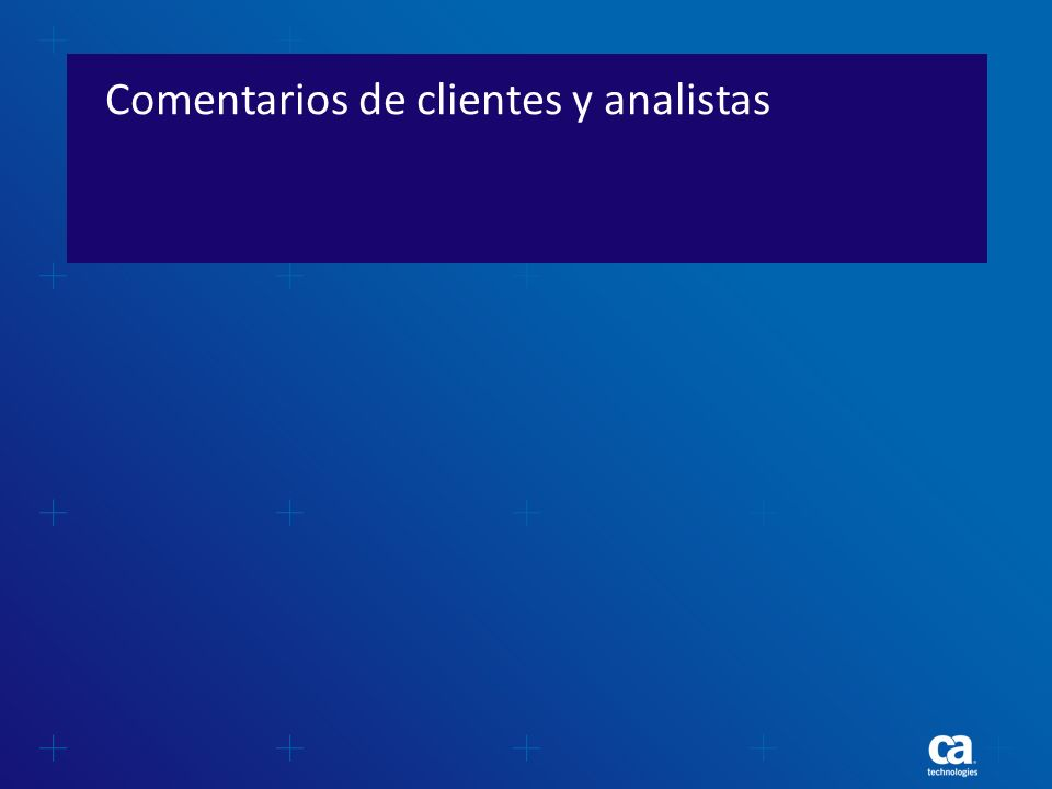 Comentarios de clientes y analistas